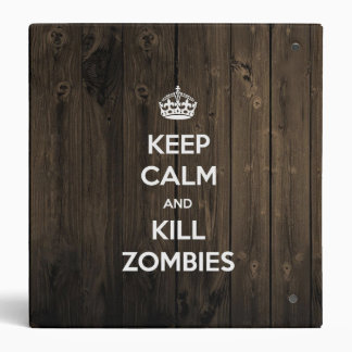 Keep calm and kill zombies 3 ring binder