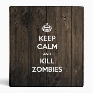 Keep calm and kill zombies 3 ring binders