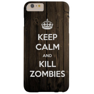 Keep calm and kill zombies barely there iPhone 6 plus case
