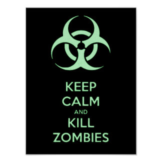 Keep calm and kill zombies, biohazard green symbol poster