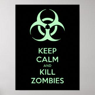 Keep calm and kill zombies, biohazard green symbol poster