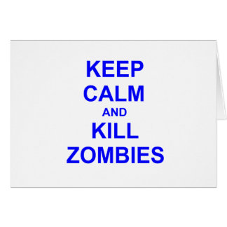 Keep Calm and Kill Zombies black blue gray Cards