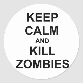 Keep Calm and Kill Zombies black blue gray Classic Round Sticker