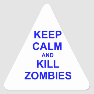 Keep Calm and Kill Zombies black blue gray Triangle Sticker