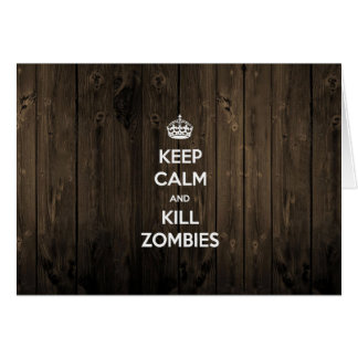 Keep calm and kill zombies card