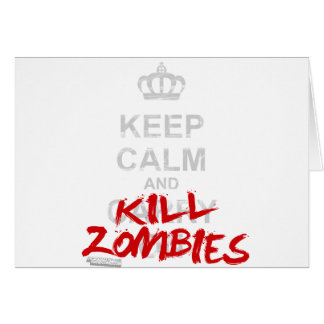 Keep Calm And Kill Zombies - Carry On Gamer Geek Greeting Cards