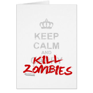 Keep Calm And Kill Zombies - Carry On Gamer Geek Greeting Card