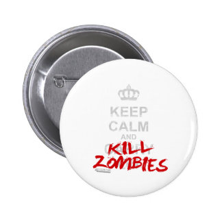 Keep Calm And Kill Zombies - Carry On Gamer Geek Pinback Button