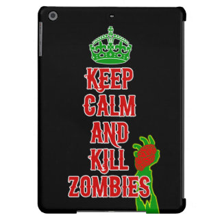 Keep Calm and Kill Zombies iPad Air Cases