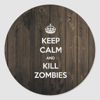 Keep calm and kill zombies classic round sticker