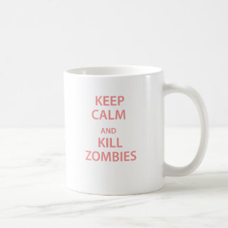 Keep Calm and Kill Zombies Coffee Mug