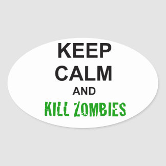 Keep Calm and Kill Zombies cracked green Oval Sticker