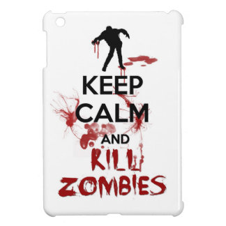 Keep Calm and Kill Zombies Case For The iPad Mini
