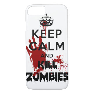 Keep Calm And Kill Zombies iPhone 7 case