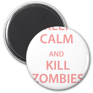 Keep Calm and Kill Zombies Magnet