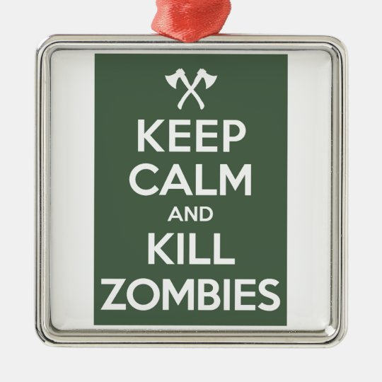 Keep Calm and Kill Zombies Metal Ornament