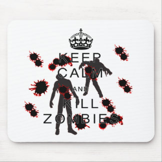 Keep Calm and Kill Zombies! Mouse Pad