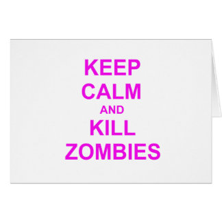 Keep Calm and Kill Zombies orange pink red Card