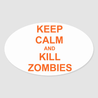 Keep Calm and Kill Zombies orange pink red Oval Sticker