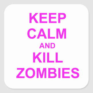 Keep Calm and Kill Zombies orange pink red Square Sticker