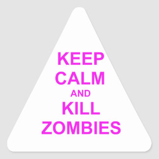 Keep Calm and Kill Zombies orange pink red Triangle Sticker