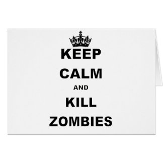 KEEP CALM AND KILL ZOMBIES.png Card