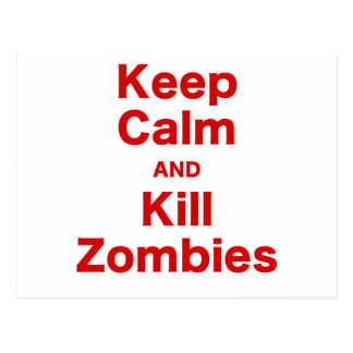 Keep Calm and Kill Zombies Post Cards