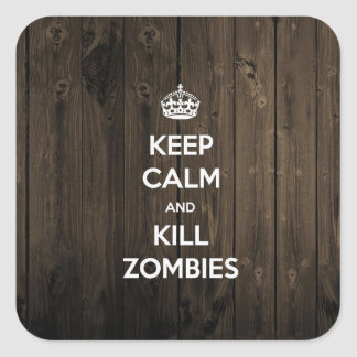 Keep calm and kill zombies square sticker