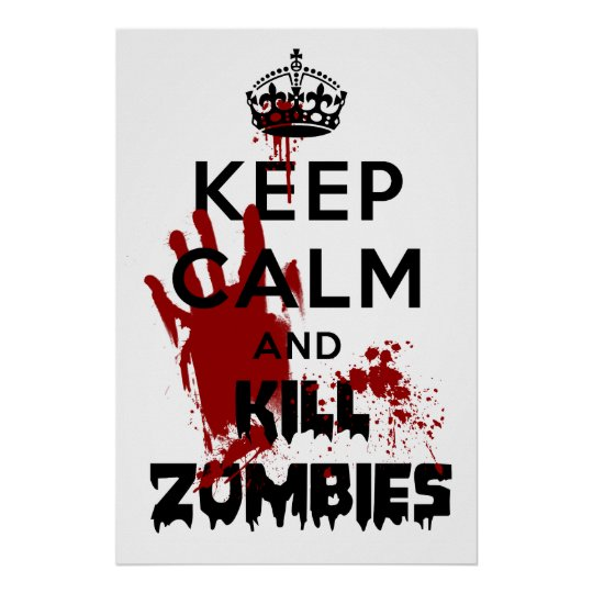 Keep Calm And Kill Zombies White Poster