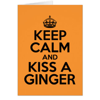 Keep calm and kiss a Ginger Card