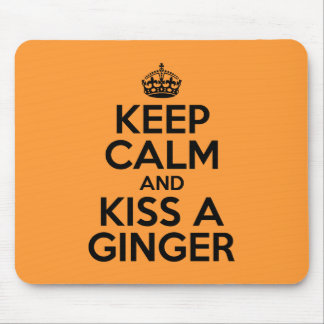Keep calm and kiss a Ginger Mouse Pad