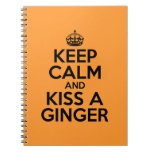 Keep calm and kiss a Ginger Notebooks