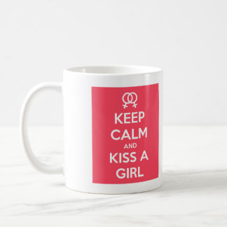 Keep Calm and Kiss a Girl Mug