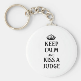 Keep calm and kiss a judge keychain