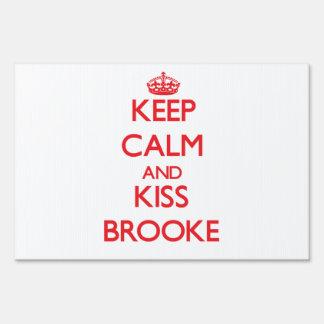Keep Calm and Kiss Brooke Sign