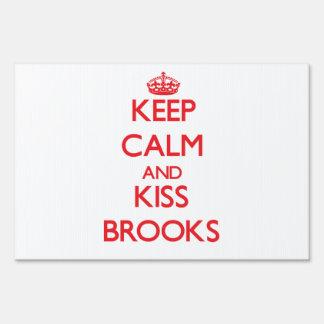 Keep Calm and Kiss Brooks Yard Signs
