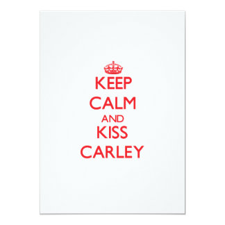 Keep Calm and Kiss Carley Personalized Invitations