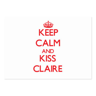 Keep Calm and kiss Claire Business Cards