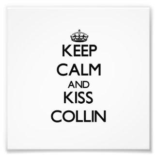 Keep Calm and Kiss Collin Photo Print