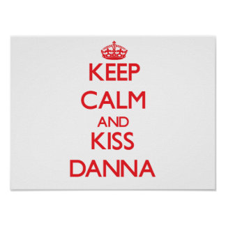 Keep Calm and Kiss Danna Poster