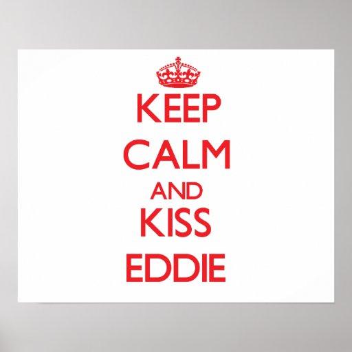 Keep Calm and Kiss Eddie Poster