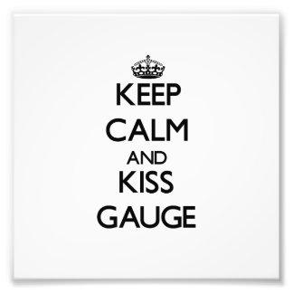 Keep Calm and Kiss Gauge Photo Art