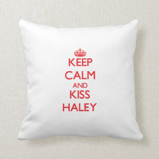 Keep Calm and Kiss Haley Throw Pillow