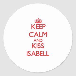 Keep Calm and Kiss Isabell Sticker