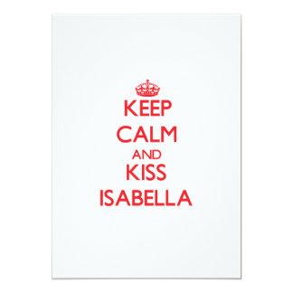 Keep Calm and kiss Isabella 5x7 Paper Invitation Card