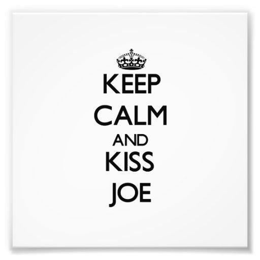 Keep Calm and Kiss Joe Photo