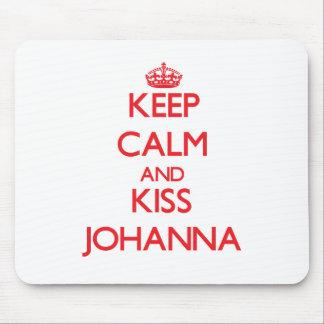 Keep Calm and Kiss Johanna Mouse Pad