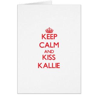 Keep Calm and kiss Kallie Greeting Card