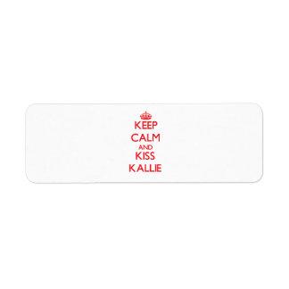 Keep Calm and kiss Kallie Return Address Label