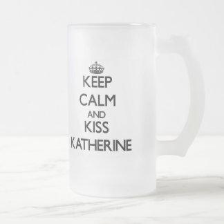 Keep Calm and kiss Katherine Glass Beer Mugs